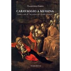 """Caravaggio a Messina. Storia e arte di """"un pittore dal cervello stravolto"""""""