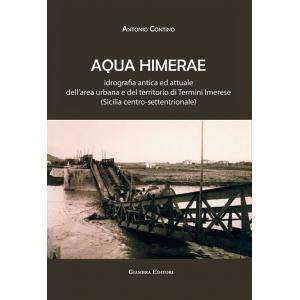 AQUA HIMERAE. idrografia antica ed attuale dell'area urbana e del territorio di Termini Imerese (Sicilia centro-settentrionale)