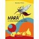 Mara, la strana zanzara e i suoi amici