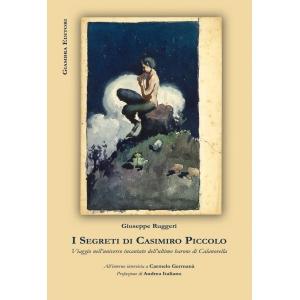 I segreti di Casimiro Piccolo. Viaggio nell'universo incantato dell'ultimo barone di Calanovella