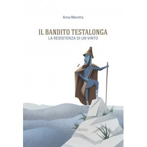 Il bandito Testalonga. La resistenza di un vinto