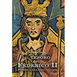 Il tesoro di Federico II. Potere e cultura a corte